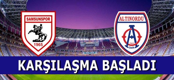 Samsunspor - Altınordu Karşılaşması Başladı