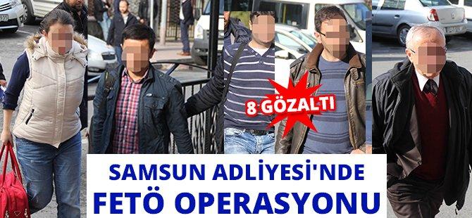 Samsun Adliyesi'nde FETÖ Operasyonu: 8 Gözaltı