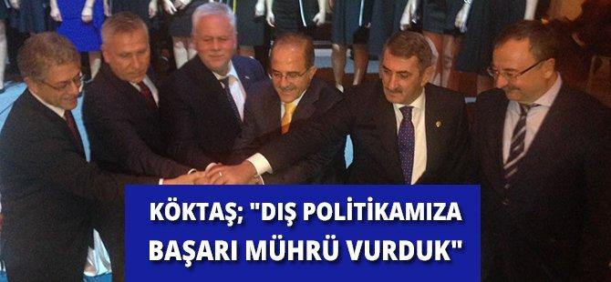 """AK Parti Samsun Milletvekili Köktaş; """"Dış Politikamıza Başarı Mührü Vurduk"""""""