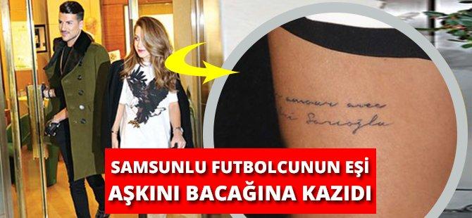 Samsunlu Futbolcunun Eşi Aşkını Bacağına Kazıdı
