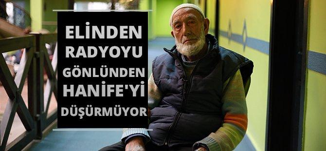 Samsun'da Huzurevinde Kalan Celal Aktaş, Elinden Radyoyu Gönlünden Hanife'yi Düşürmüyor