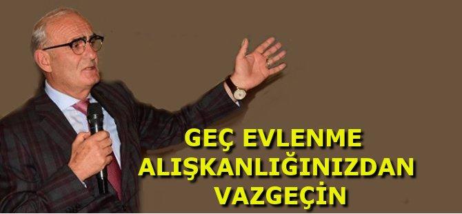 """Samsun Büyükşehir Belediye Başkanı Yusuf Ziya Yılmaz,""""Geç Evlenme Alışkanlığından Vazgeçilmesi Lazım"""""""