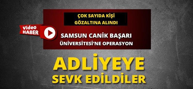 Samsun'da FETÖ Kapsamında Canik Başarı Üniversitesi Çalışanı 39 Kişi Adliyeye Sevk Edildi