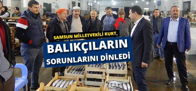 Samsun Milletvekili Hasan Basri Kurt, Balıkçıların Sorunlarını Dinledi