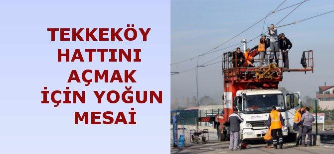 Samsun Tekkeköy Hattının Açılması İçin Ekipler Aralıksız Çalışıyor