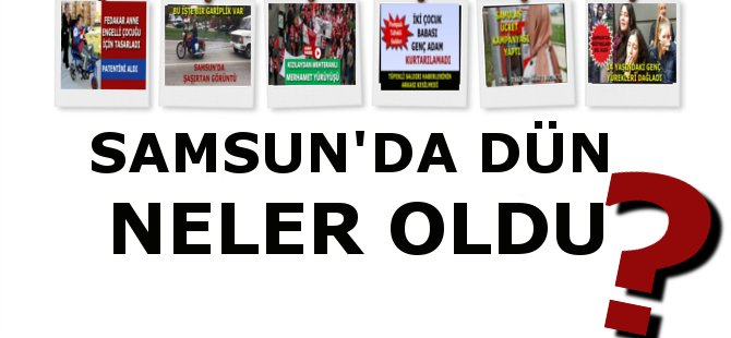 Samsun'da Dünün Öne Çıkan En Önemli Olayı 14 Yaşındaki Necati Semih Yıldırım'ın Vefatı Oldu