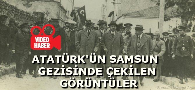 Atatürk'ün Samsun Gezisinde Çekilen Görüntüler