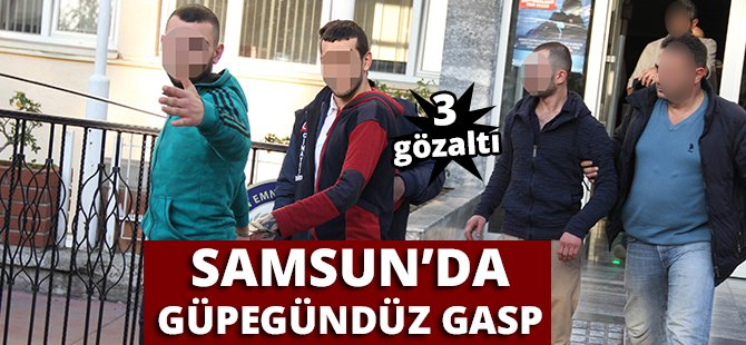 Samsun'da Güpe Gündüz Gasp İddiası