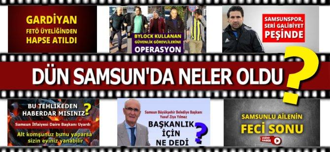 Dün Samsun'da Öne Çıkan Haber Başlıkları