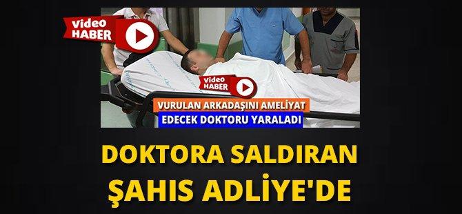 Samsun'da Doktora Saldıran Şahıs Adliyeye Sevk Edildi