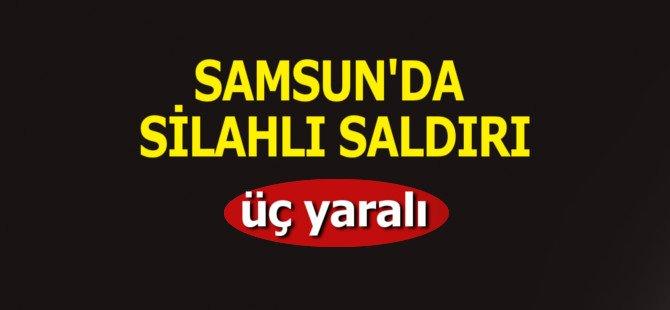 Samsun'da Silahlı Saldırı: 3 Yaralı