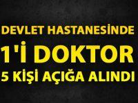 Samsun Devlet Hastanesinde 1'i Doktor 5 Kişi Açığa Alındı