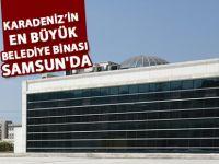 Samsun'un Tekkeköy İlçe Belediyesi Yeni Hizmet Binası Hizmete Giriyor