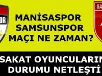 Samsunspor Manisaspor Maçı Öncesi Sakat Oyuncuların Durumu