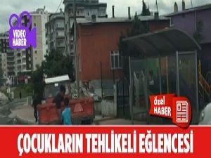Samsun'da Çocukların Tehlikeli Eğlencesi